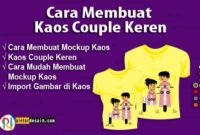 Cara Membuat Kaos Couple Keren