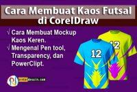 Cara Membuat Kaos Futsal di CorelDraw